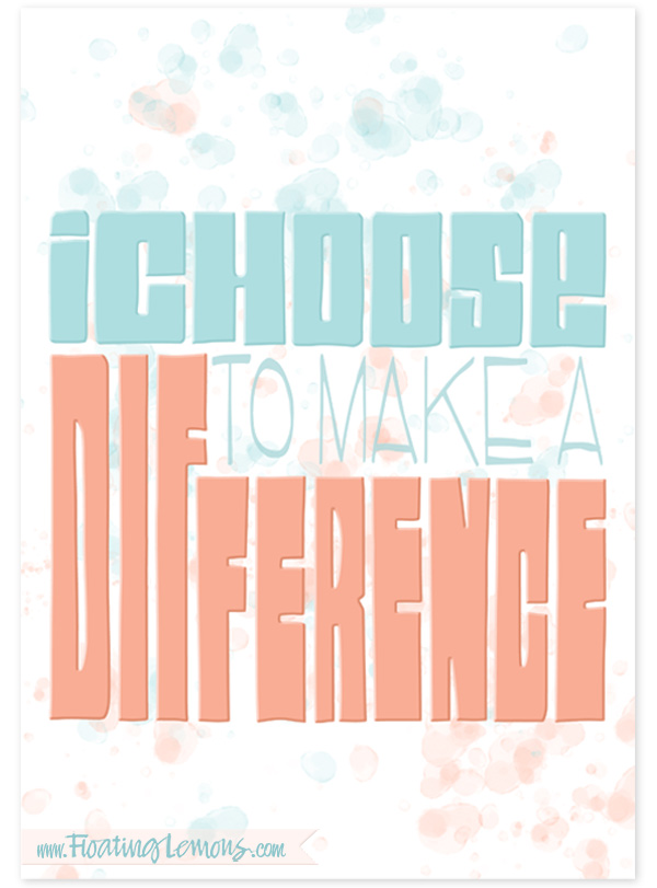 I-Choose-to-Make-a-Difference-by-Floating-Lemons